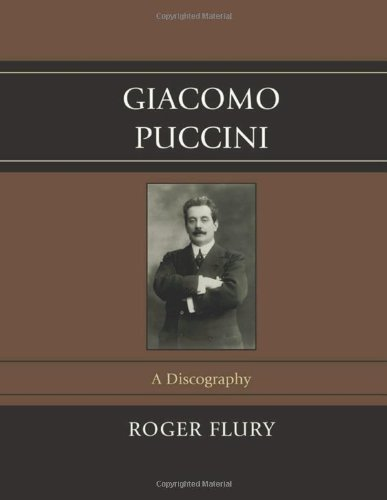 Giacomo Puccini: A Discography by Brand: Scarecrow Press