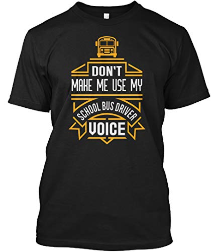 - Dont Make me use My School Bus Driver. 4XL - Black Tshirt - Hanes Tagless Tee