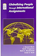 Globalizing People through International Assignments (ADDISON-WESLEY SERIES ON MANAGING HUMAN RESOURCES) Paperback