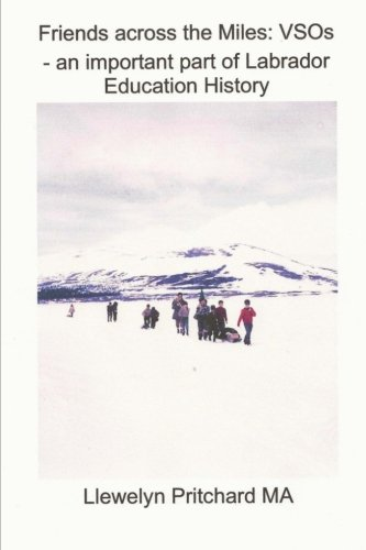 Friends across the Miles: VSOs - an important part of Labrador Education History: Voluntary Service Overseas (VSO) (Volume 2) (Japanese Edition)