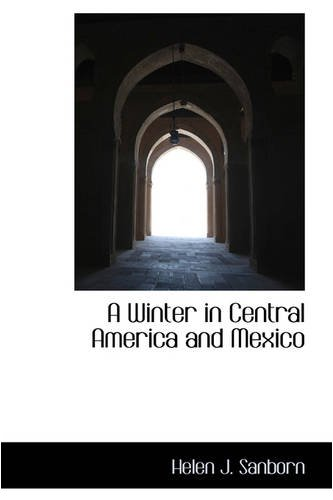 Download A Winter in Central America and Mexico ebook