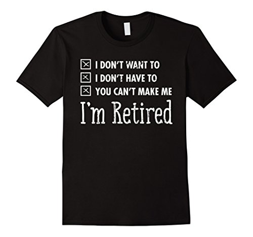 Mens I'm Retired Funny Retirement Quote Gift T-Shirt Larg...