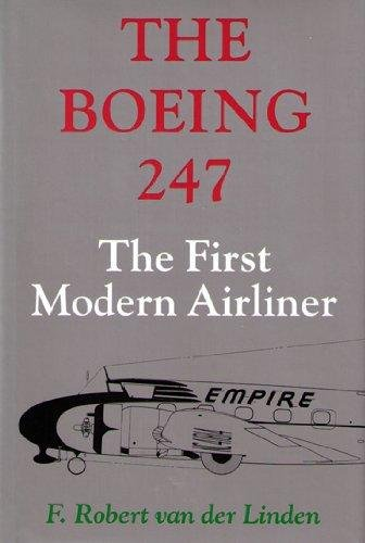 The Boeing 247: The First Modern Airliner
