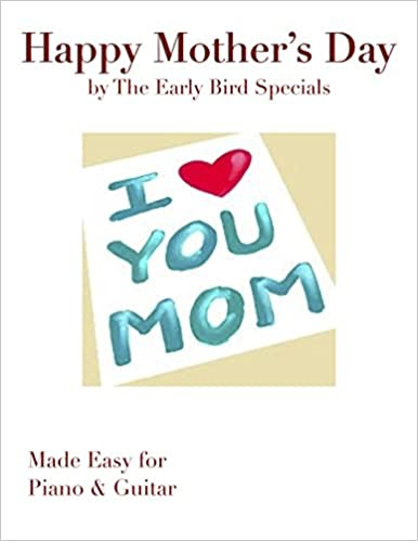 Happy Mother's Day: Piano/Vocal/Guitar: The Early Bird