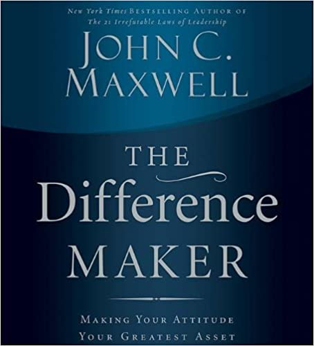 Download online The Difference Maker: Making Your Attitude Your Greatest Asset PDF, azw (Kindle), ePub