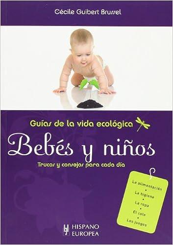 Guias de la vida ecologica. Trucos y consejos para cada dia (Guias de la vida ecologica / Green Living Guides) (Spanish Edition): Cecile Guibert Brussel: ...