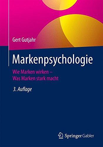 Markenpsychologie: Wie Marken wirken - Was Marken stark macht Taschenbuch – 8. Juli 2015 Gert Gutjahr Springer Gabler 3658091606 Marche