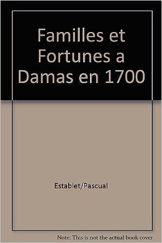 Amazon in: Buy Familles et fortunes a damas en 1700 Book