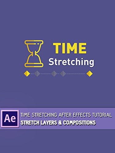 Time stretching After Effects tutorial - Stretch Layers & Compositions
