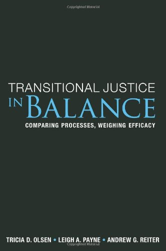 Transitional Justice In Balance: Comparing Processes, Weighing Efficacy