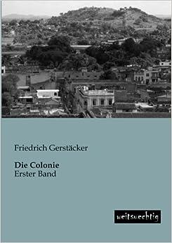 Die Colonie: Erster Band