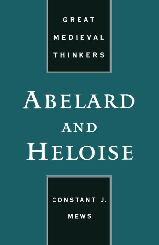 Abelard and Heloise (Great Medieval Thinkers) -