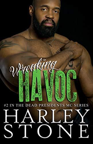 Havoc Motorcycle - Wreaking Havoc (Dead Presidents MC Book 2)