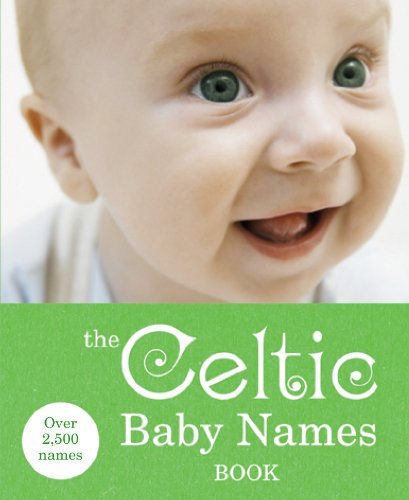 The Celtic Baby Names Book (Best Celtic Baby Names)