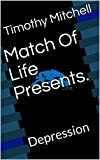 Match Of Life Presents.: Depression