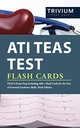 ATI TEAS Test Flash Cards: TEAS 6 Exam Prep Including 400+ Flash Cards for the Test of Essential Academic Skills, Sixth Edition (Best Care Lpn Entrance Exam)