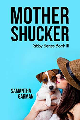 Mother Shucker (Sibby Series Book 3)