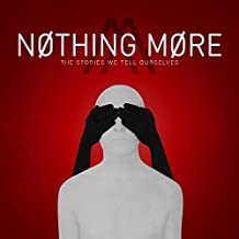 Nothing More - 'The Stories We Tell Ourselves'