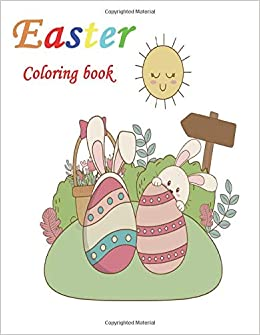 Easter Coloring Book A Fun Activity Happy Easter Things And Other Cute Stuff Coloring For Kids Toddler Pierce Alexandra 9798632869904 Amazon Com Books