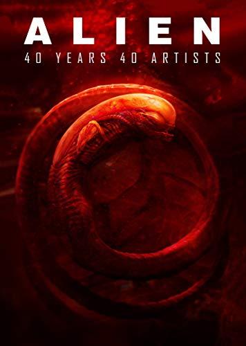 Alien: 40 Years 40 Artists (Prometheus The Art Of The Film)