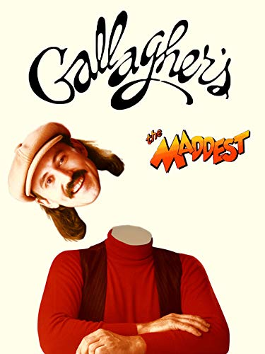 Gallagher: The Maddest -