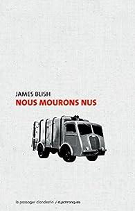 Nous mourons nus par James Blish