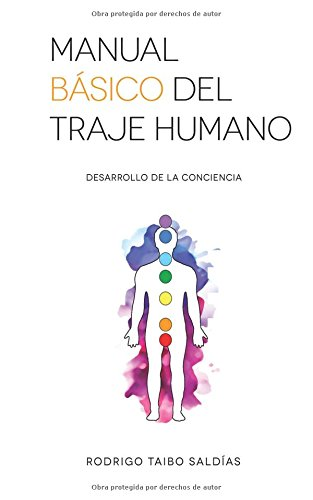 Manual Basico del Traje Humano: Desarrollo de la Conciencia (Spanish Edition) [Rodrigo Taibo Saldias] (Tapa Blanda)