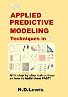 92 Applied Predictive Modeling Techniques in R Front Cover