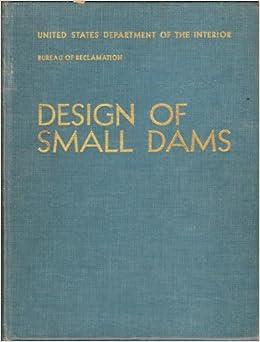 Design of small dams united states department of the interior bureau of reclamation - Us bureau of reclamation ...