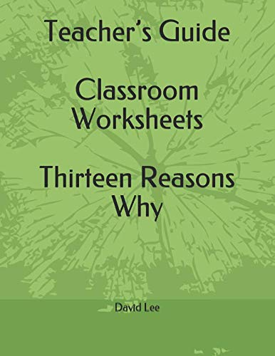 Teacher's Guide Classroom Worksheets Thirteen Reasons Why