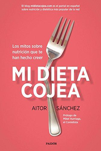 Download PDF Mi dieta cojea - Los mitos sobre nutrición que te han hecho creer