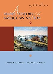 A Short History of the American Nation (8th Edition)