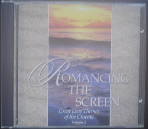 - Romancing the Screen: Great Love Themes of the Cinema, Vol 2