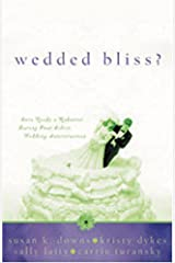 Wedded Bliss?: Reunited/When Seasons Change/Love is a Choice/Wherever Love Takes Us (Heartsong Novella Collection)