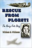 Rescue from Ploesti, William G. Williams, 1572493402
