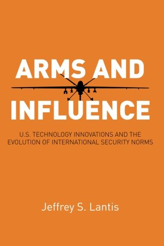 Arms and Influence: U.S. Technology Innovations and the Evolution of International Security Norms