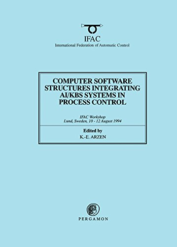 Computer Software Structures Integrating AI/KBS Systems in Process Control: Workshop : Papers (IFAC Postprint Volume)