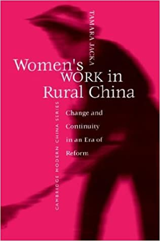 Women's Work in Rural China: Change and Continuity in an Era of Reform (Cambridge Modern China Series)
