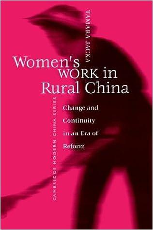 Amazon.com  Women s Work in Rural China  Change and Continuity in an Era of  Reform (Cambridge Modern China Series) (9780521599283)  Tamara Jacka  Books 6b9ddf1a0