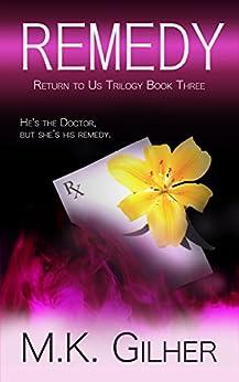REMEDY Alpha Male Mafia Romance: Return to Us Bad Boy Romance Series Book 3 by [Gilher, M.K.]