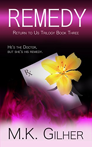 REMEDY: Return to Us Romance Series Book 3 (Return to Us Trilogy)]()
