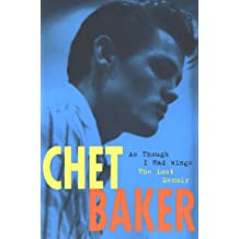 Chet Baker: As Though I Had Wings