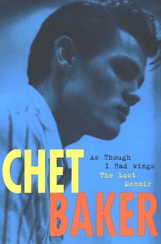 - Chet Baker: As Though I Had Wings