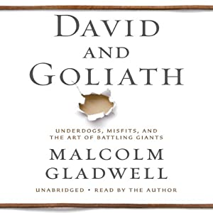 Amazon david and goliath underdogs misfits and the art of amazon david and goliath underdogs misfits and the art of battling giants audible audio edition malcolm gladwell hachette audio books fandeluxe Choice Image