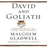 David and Goliath: Underdogs, Misfits, and the Art of Battling Giants | Malcolm Gladwell
