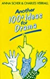 Another 100+ Ideas for Drama, Anna Scher and Charles Verrall, 0435188003