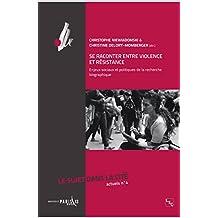 Se raconter entre violence et résistance: Enjeux sociaux et politiques de la recherche biographique