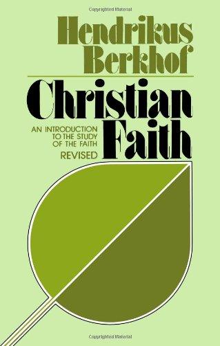 Christian Faith: An Introduction to the Study of the Faith