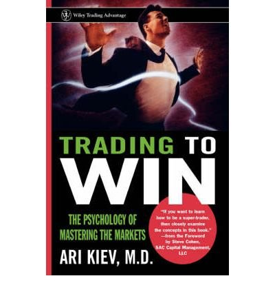 Trading to Win: The Psychology of Mastering the Markets (Wiley Trading)