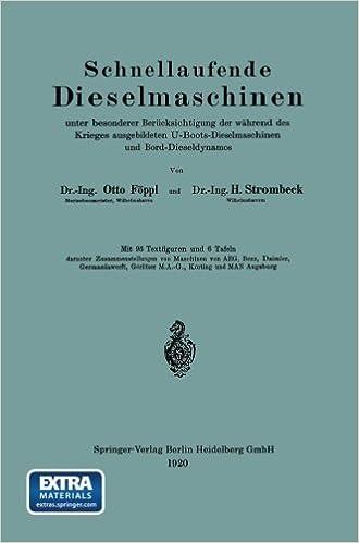 Book Schnellaufende Dieselmaschinen unter besonderer Ber??cksichtigung der w???hrend des Krieges ausgebildeten U-Boots-Dieselmaschinen und Bord-Dieseldynamos by Otto F??ppl (1920-01-01)